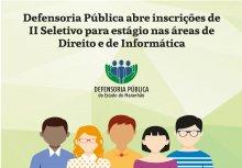 Defensoria abre inscrições de seletivo para estagiários nas áreas de Direito e de Informática